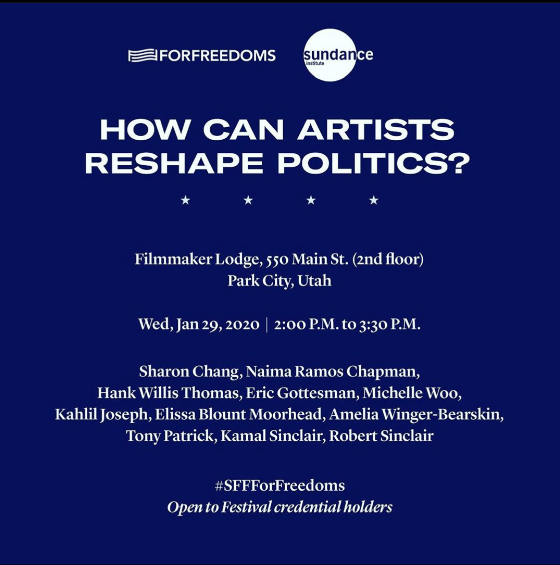 """A graphic promoting the """"How Can Artists Reshape Politics?"""" panel at Sundance Film Festival 2020. Panelists included: Amelia Winger-Bearskin, Hank Willis Thomas, Eric Gottesman, and Michelle Woo of For Freedoms; artists Kahlil Joseph (BLKNWS) and Elissa Blount Moorhead; and Tony Patrick and Robert Sinclair (Guild of Future Architects' Futurist Writers' Room)."""