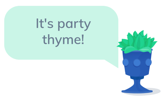 It's party thyme!