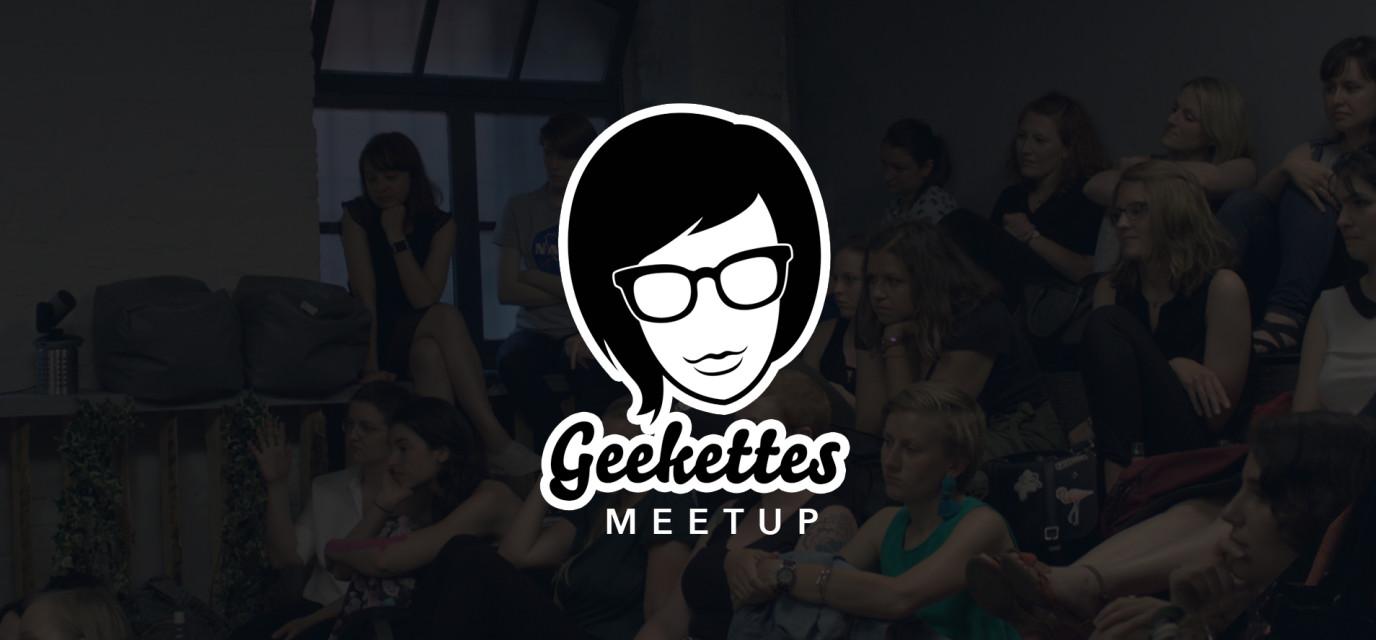 Geekettes meetup