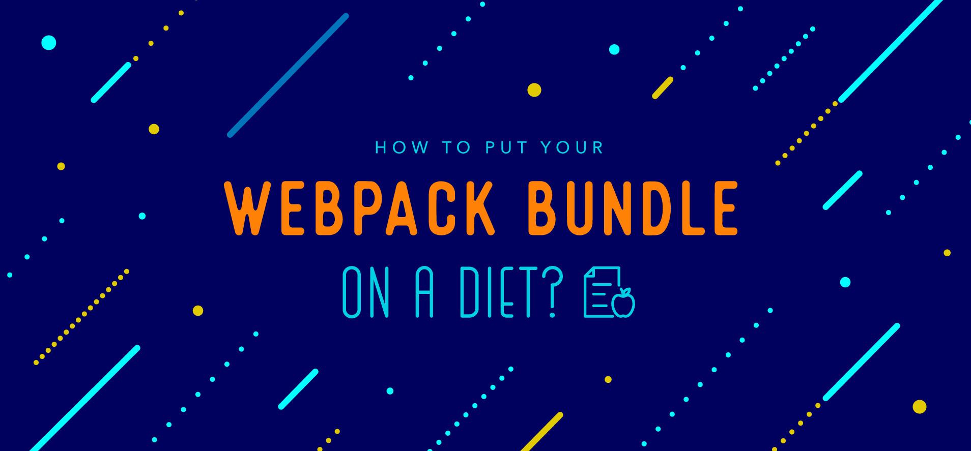 Put Your Webpack Bundle On A Diet - Part 4 | Contentful