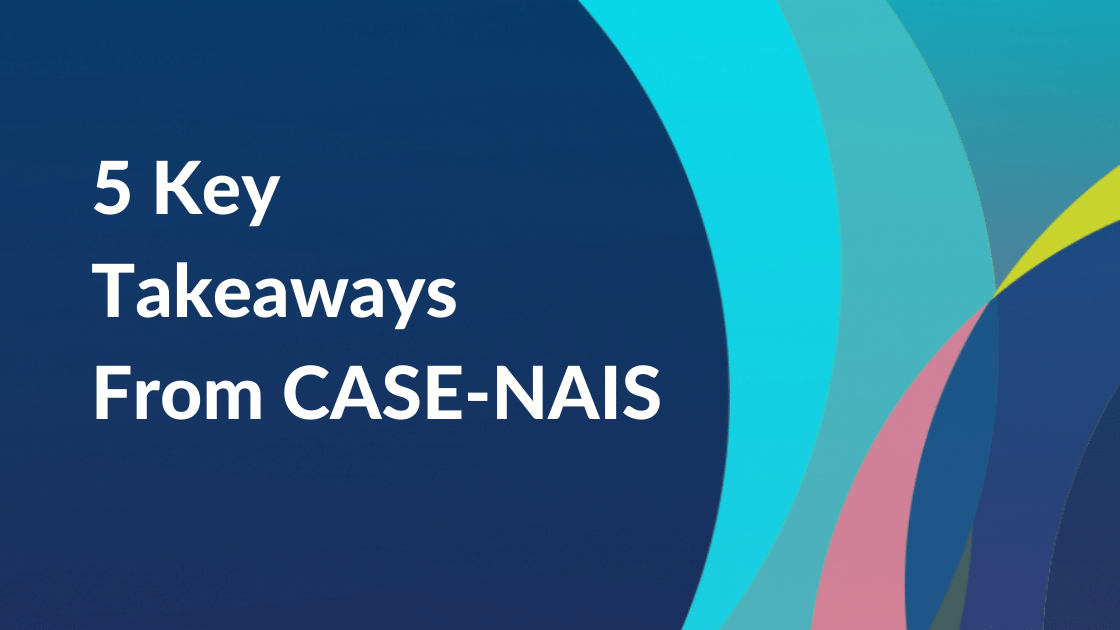 5 Key Takeaways From the CASE-NAIS Independent Schools Conference