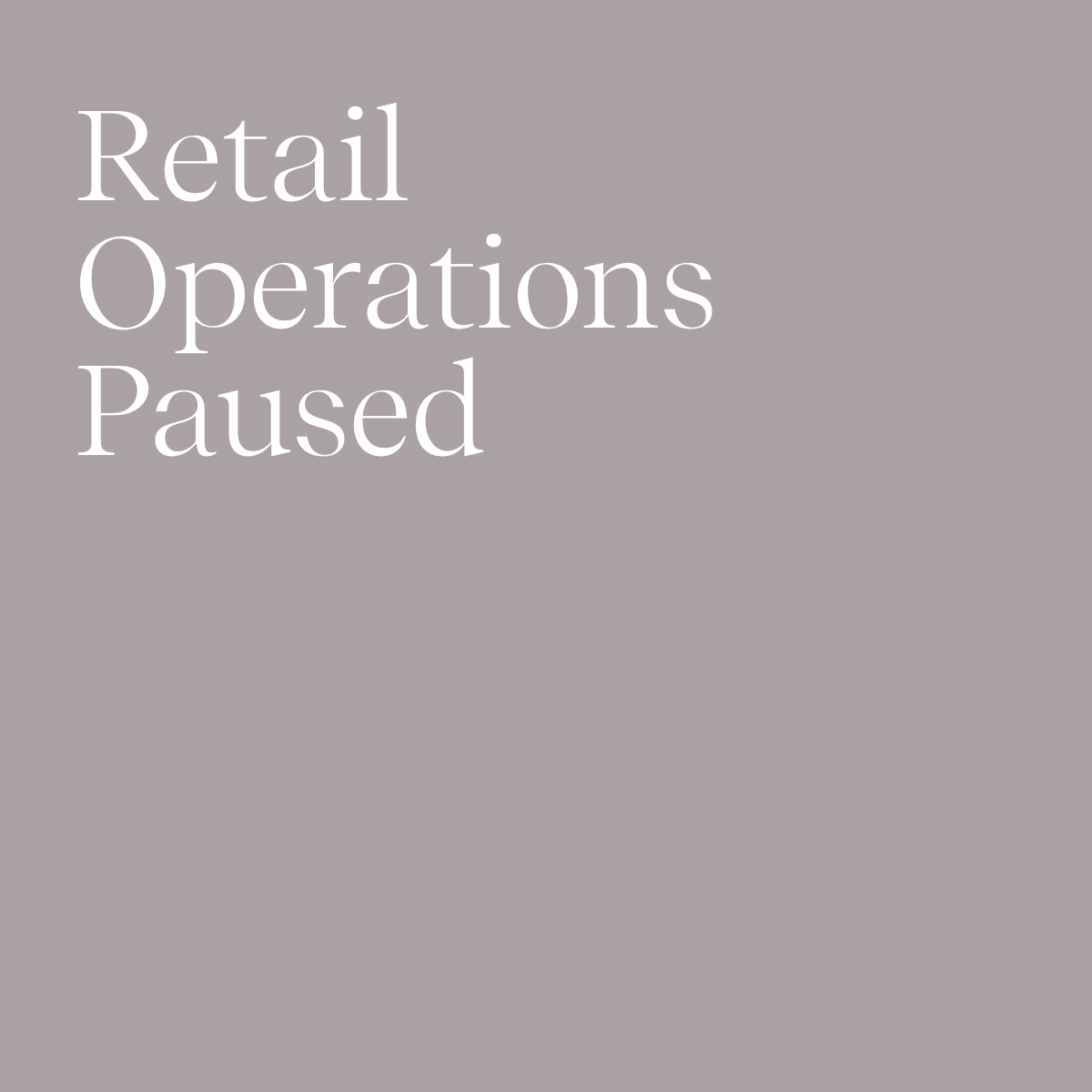 Retail Operations Paused