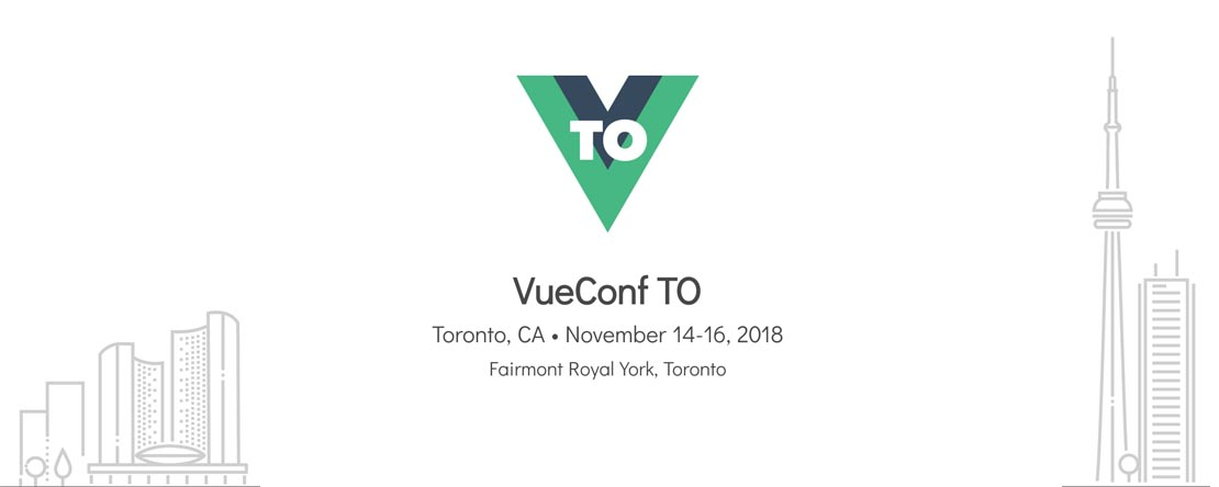 VueConf TO 2018 - Vue.js Conference Toronto | 14-16 November, 2018