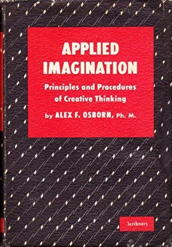 Applied Imagination by Alex F. Osborn (1953)