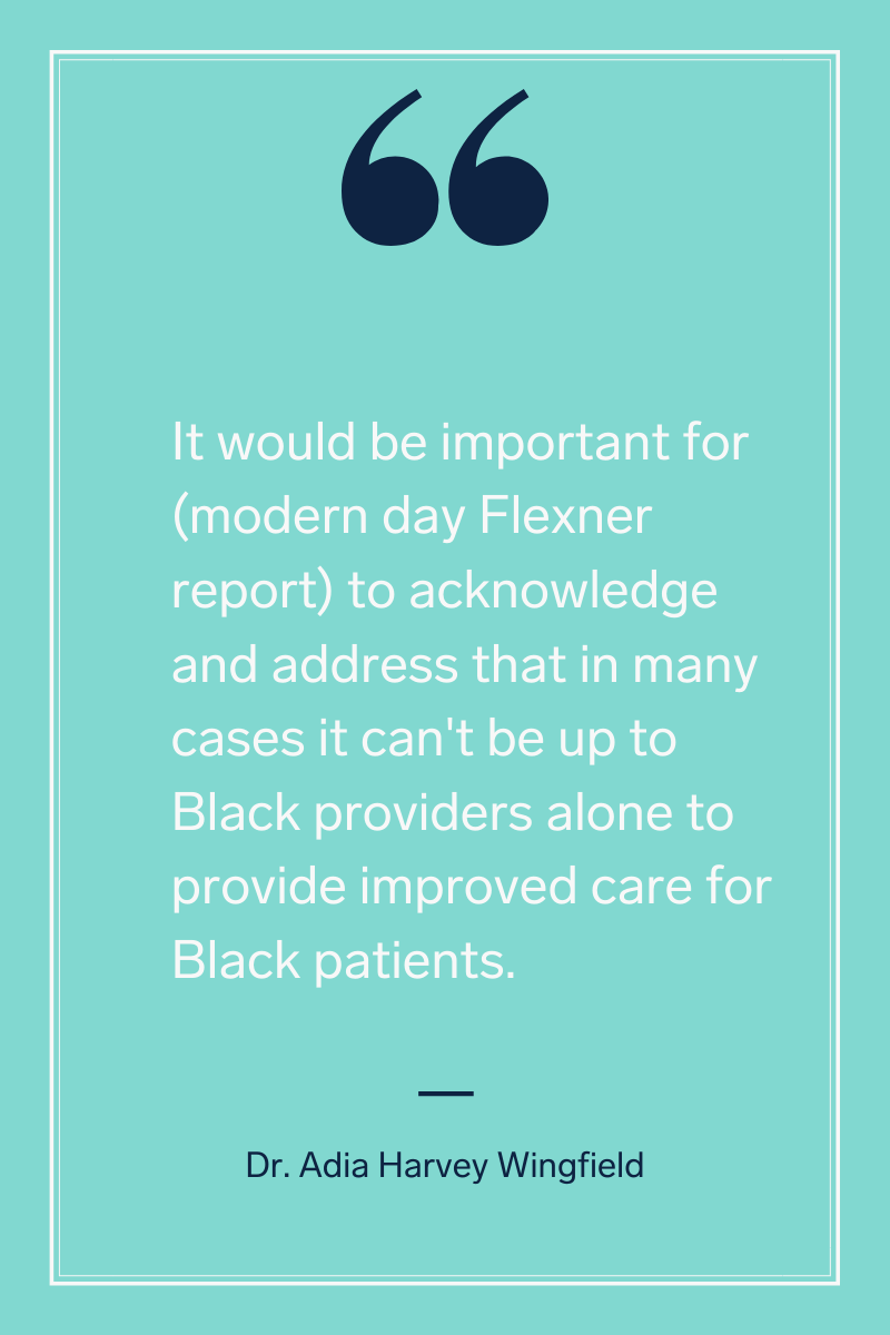Dr. Adia Harvey Wingfield quote on a modern day Flexner report to provide Black patients with better healthcare