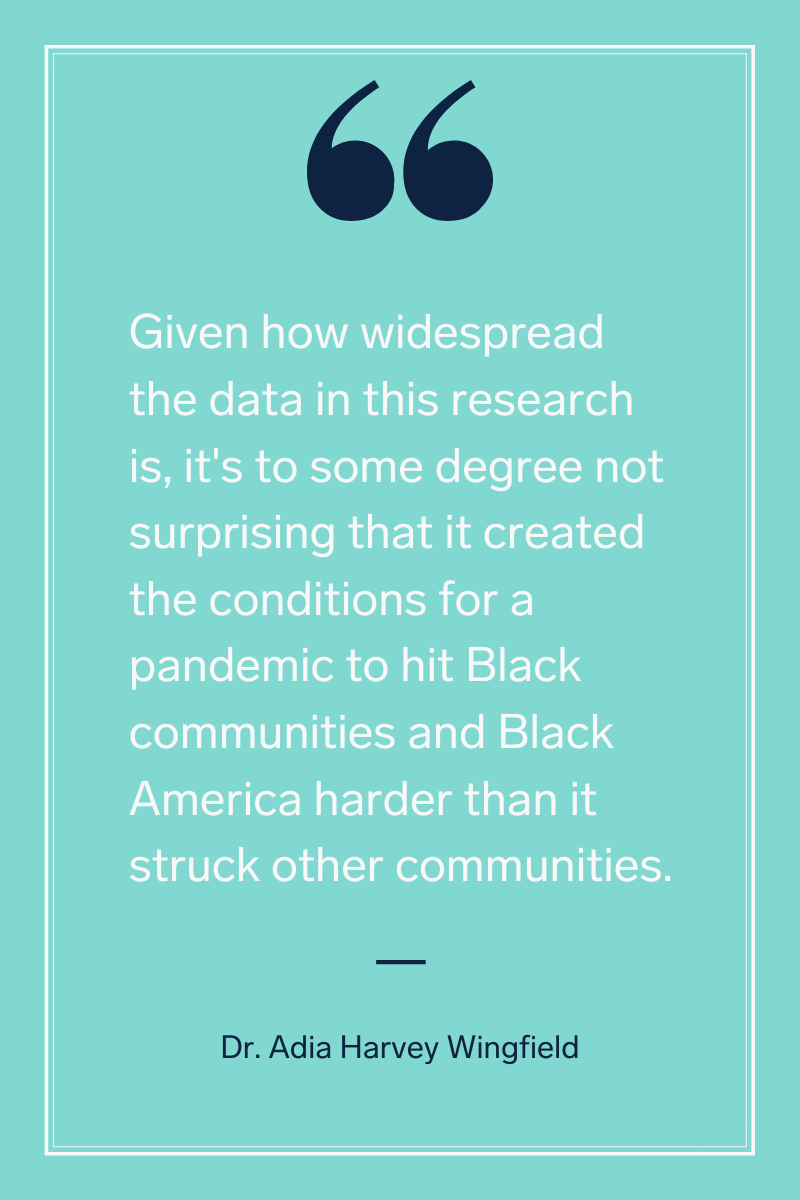 Dr. Adia Harvey Wingfield quote on conditions for Black Americans to be hit harder by a pandemic