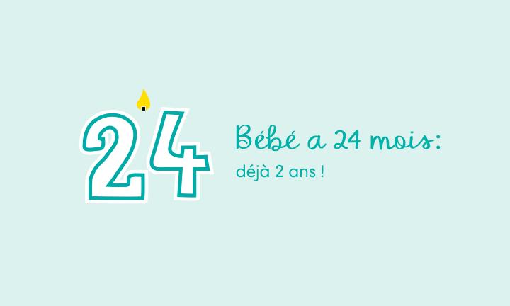 Bébé a 24 mois : déjà 2 ans !