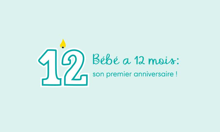 Bébé a 12 mois : son premier anniversaire