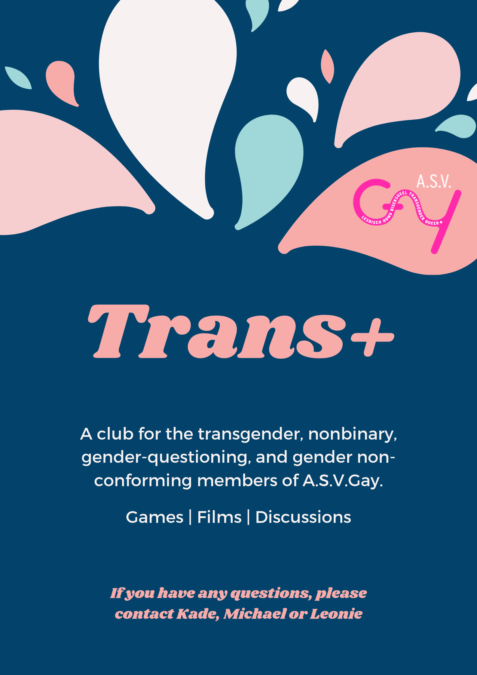 Trans+: A club for the transgender, nonbinary, gender-questioning, and gender non-conforming members of A.S.V.Gay. Games - films - discussions. If you have any questions, please contact Kade, Michael or Leonie.