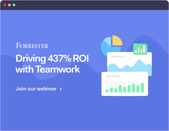 Forrester TEI Webinar: Driving 437% ROI with Teamwork
