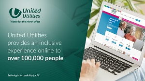 Laptop with open screen and text stating that United Utilities provides and inclusive experience online for over 100,000 people