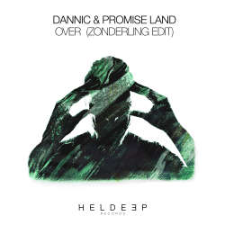 Dannic & Promise Land - Over (Zonderling Edit)