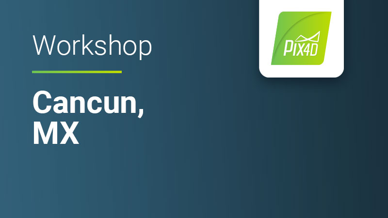 Pix4D Online workshop for drone mapping and photogrammetry in Cancun Mexico