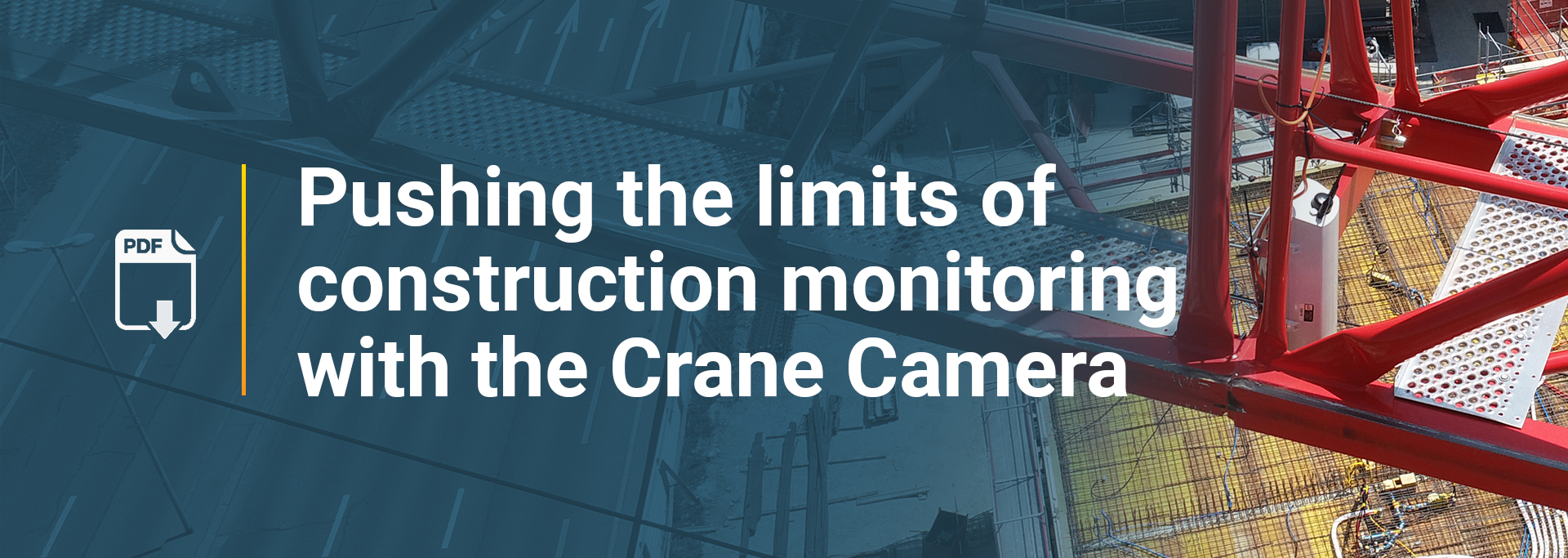 Free ebook: Pushing the limits of construction monitoring with the Crane Camera