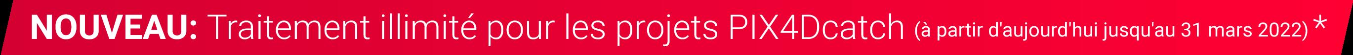 Traitement illimité pour les projets PIX4Dcatch