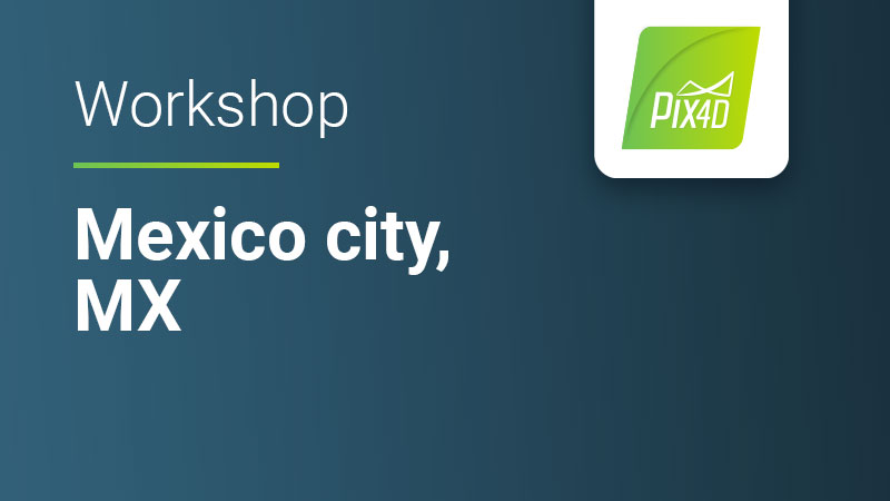 Pix4D Online workshop for drone mapping and photogrammetry in Mexico city Mexico