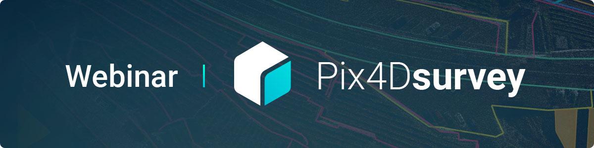 Pix4Dsurvey webinar