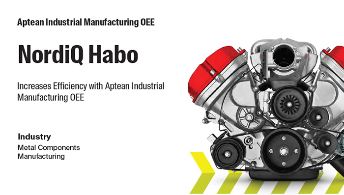 Aptean Industrial Manufacturing OEE Case Study: NordiQ Habo