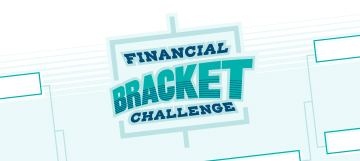 Take a Shot at Our Financial Bracket Challenge