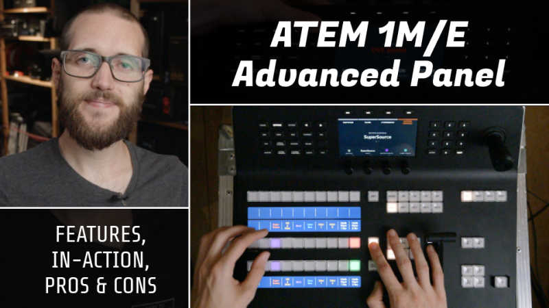 ATEM 1M/E Advanced Panel - Features, in-action, and more