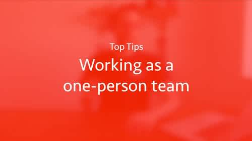 One-Person team - Top tips