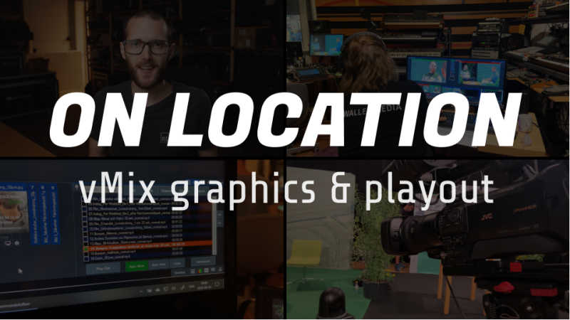 Play-outs and graphics with vMix