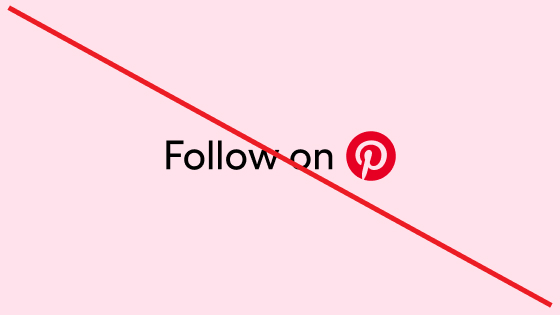 Strike-through of the Pinterest CTA and logo in pink, circled in red against a pink background