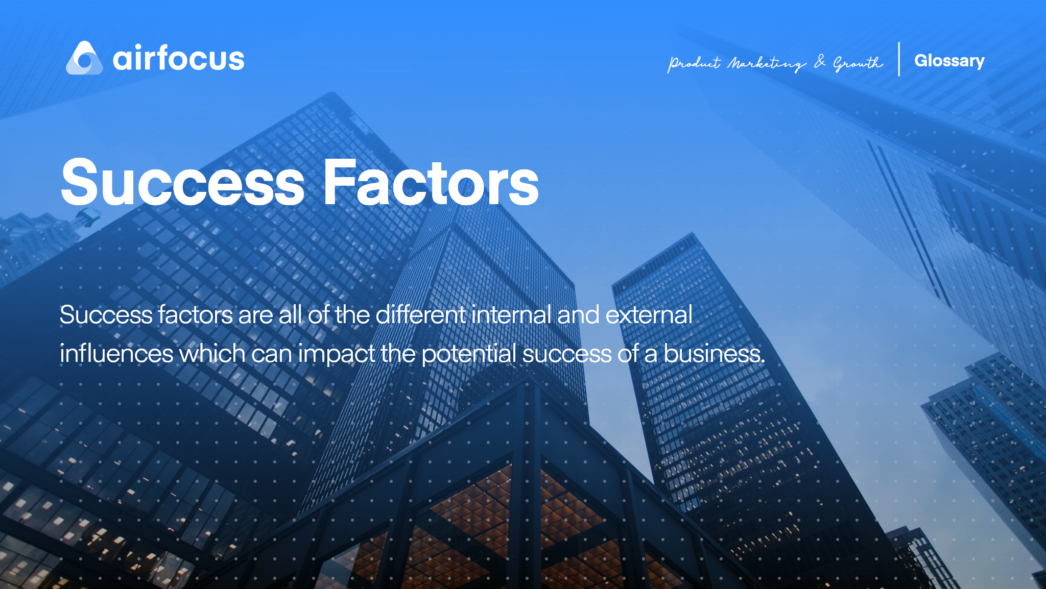 What are Success Factors