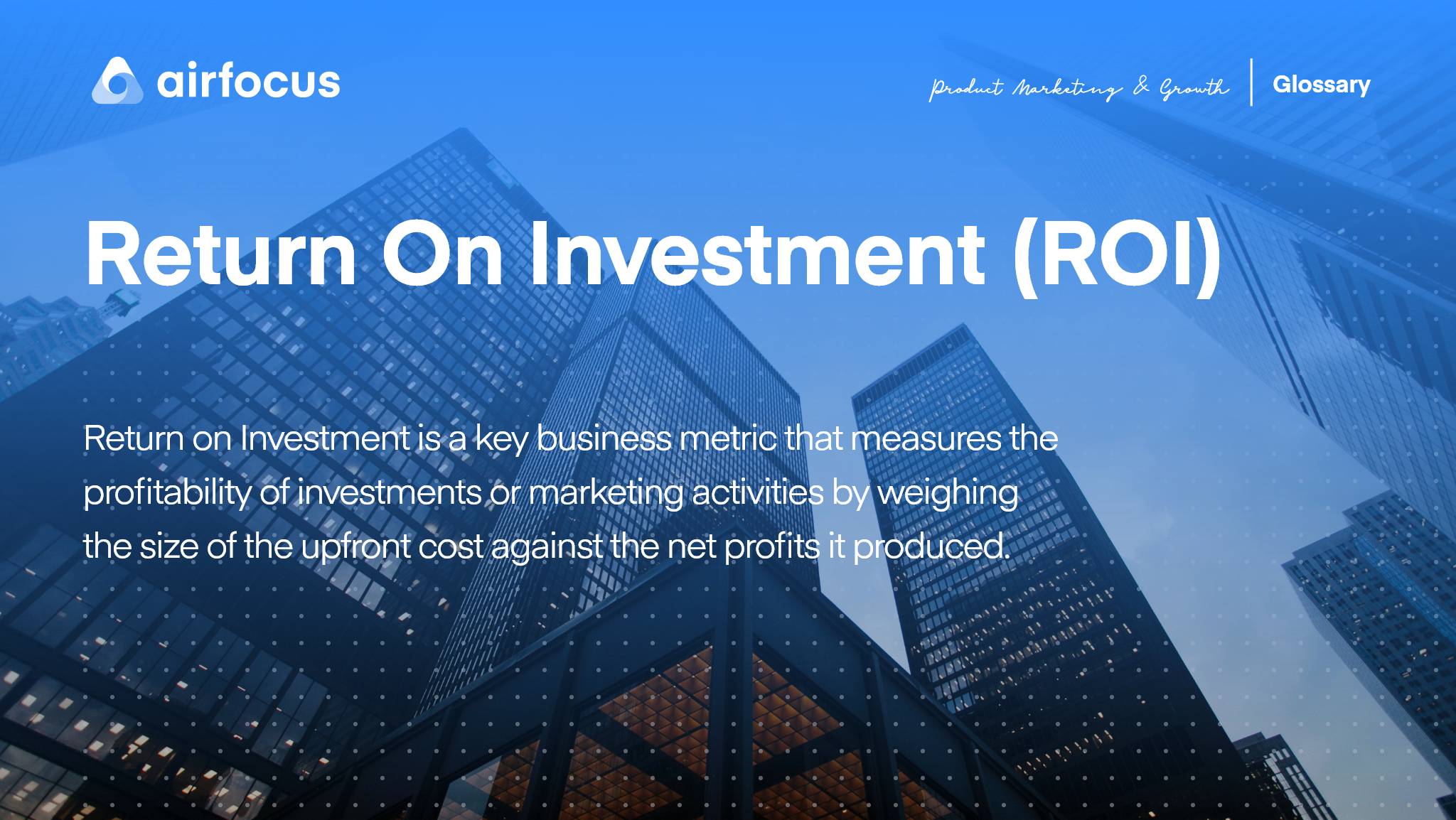 What is Return On Investment (ROI)