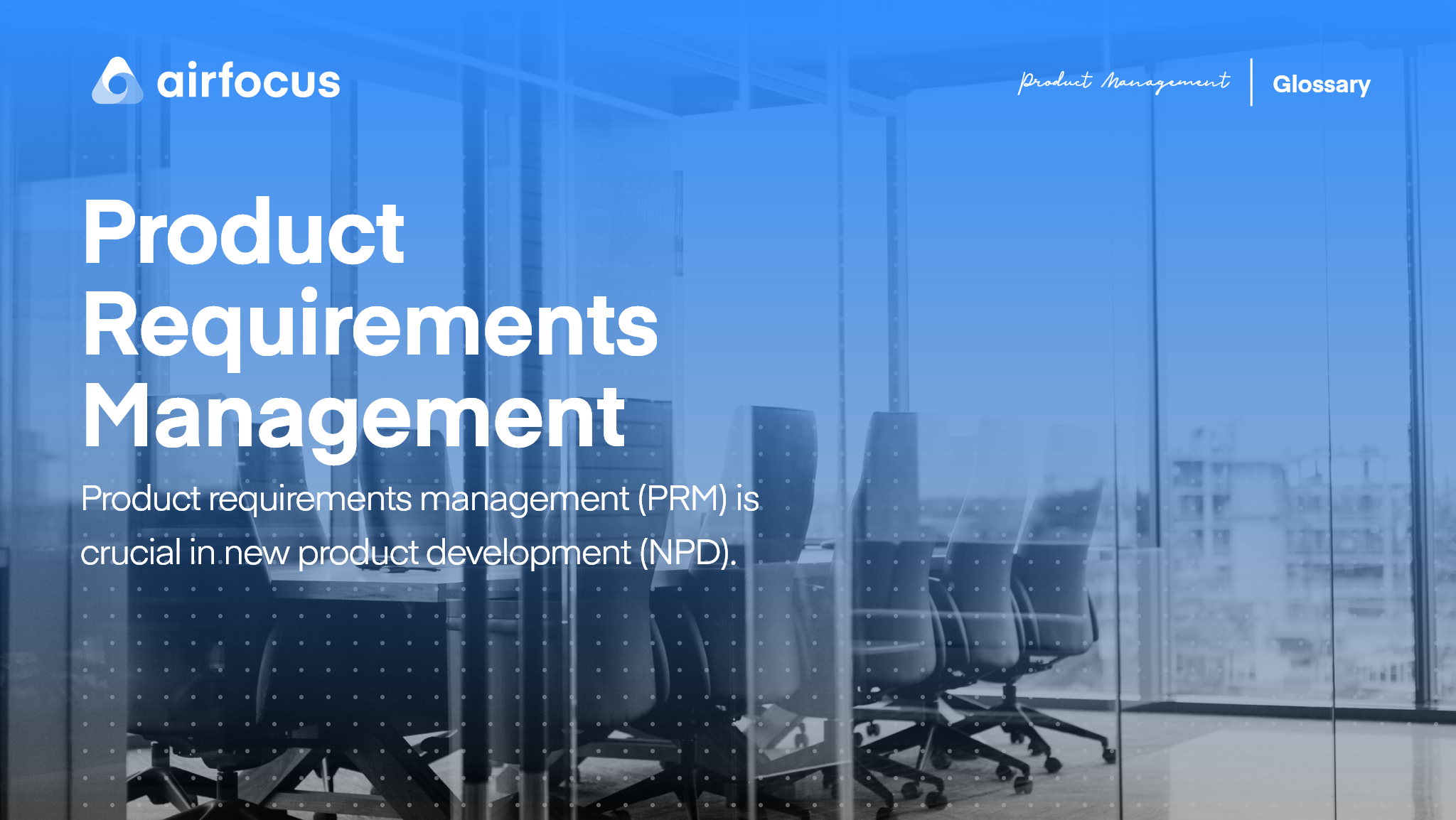 What is Product Requirements Management