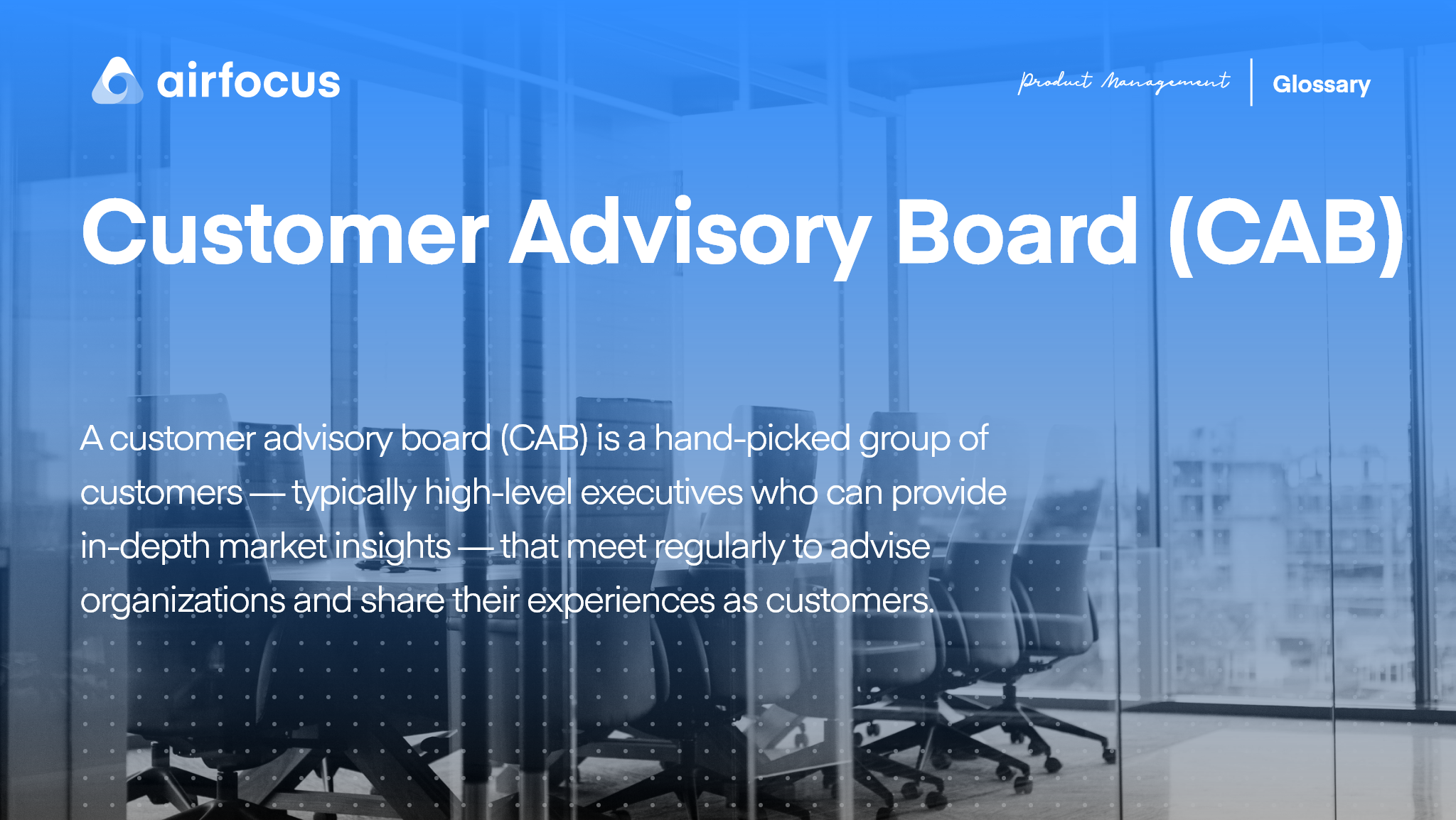 What Is a Customer Advisory Board (CAB)