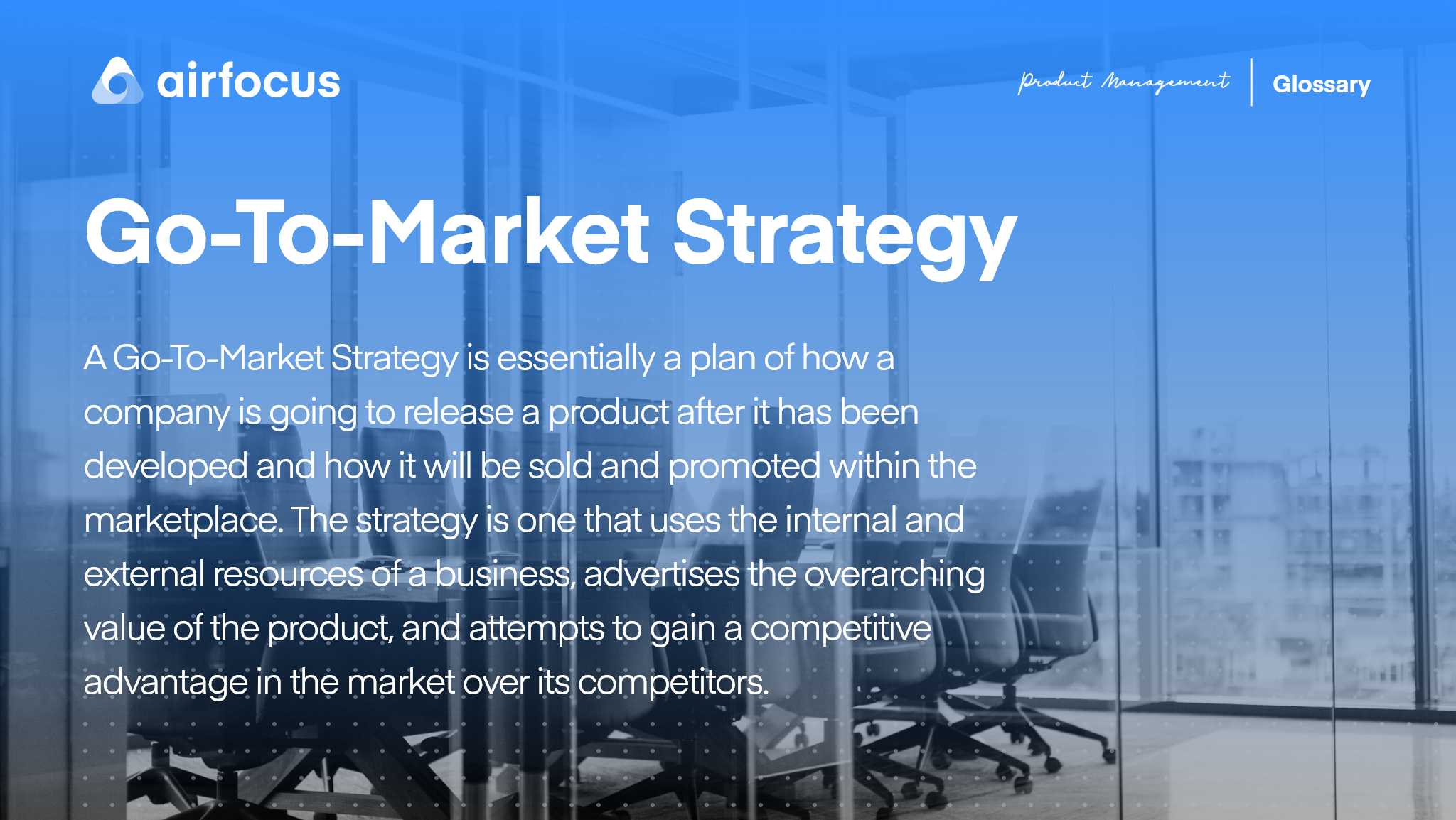 What is a Go-To-Market Strategy?
