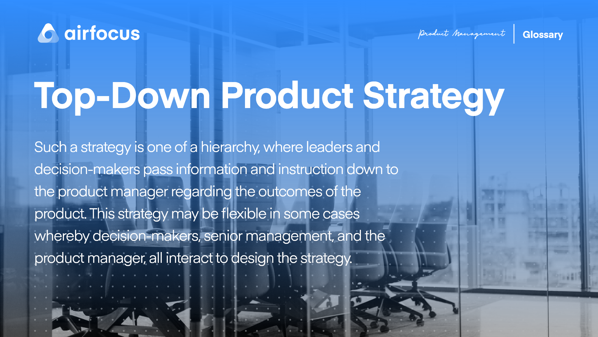 What is a Top-Down Product Strategy?