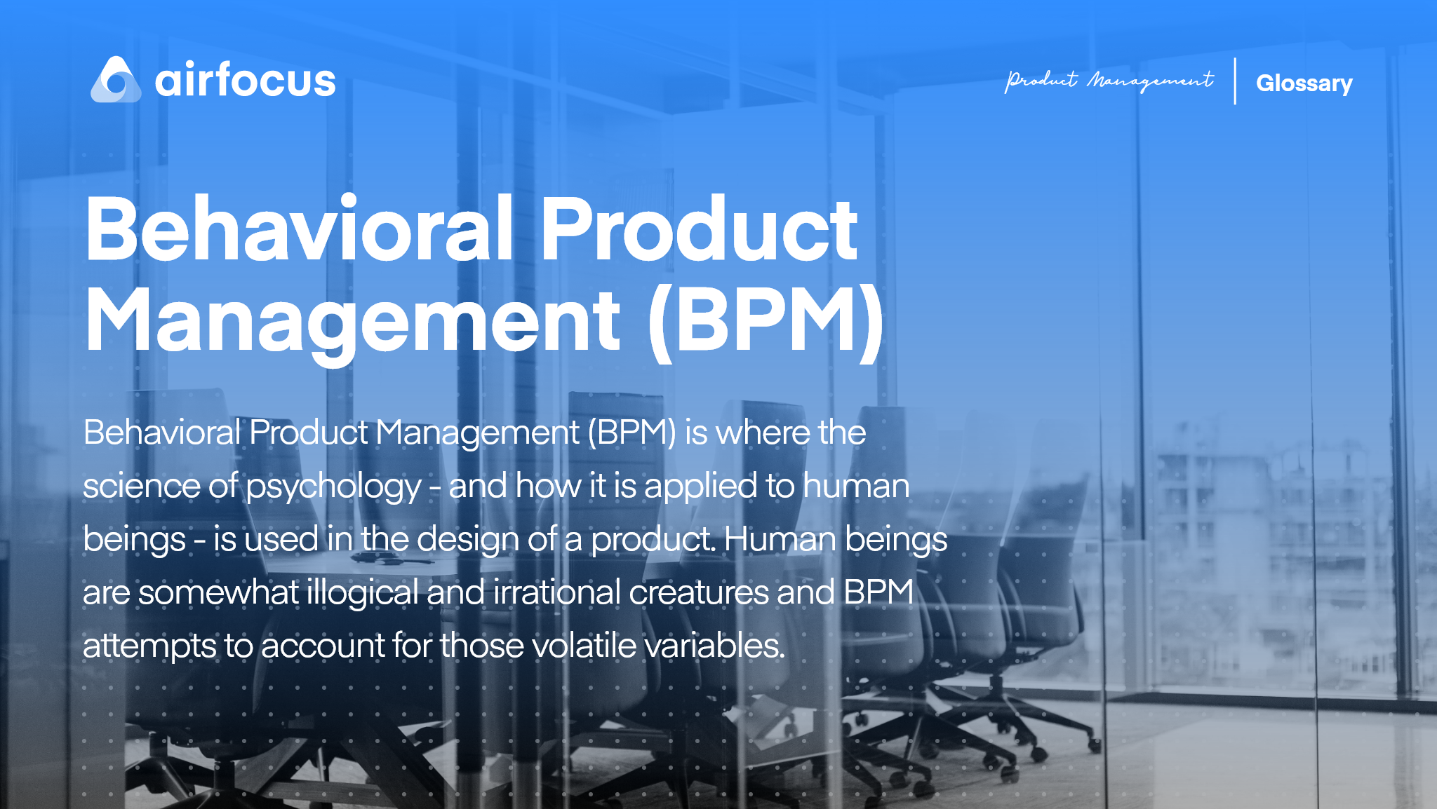 What is Behavioral Product Management (BPM)?