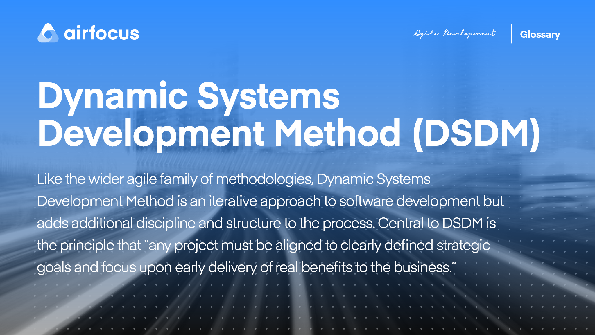 What Is Dynamic Systems Development Method (DSDM)