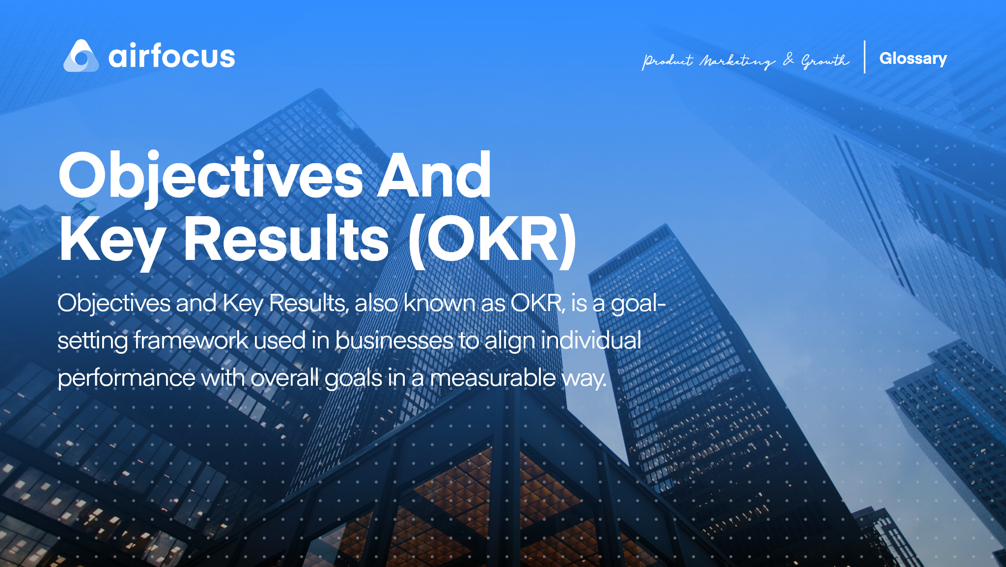 What are Objectives and Key Results