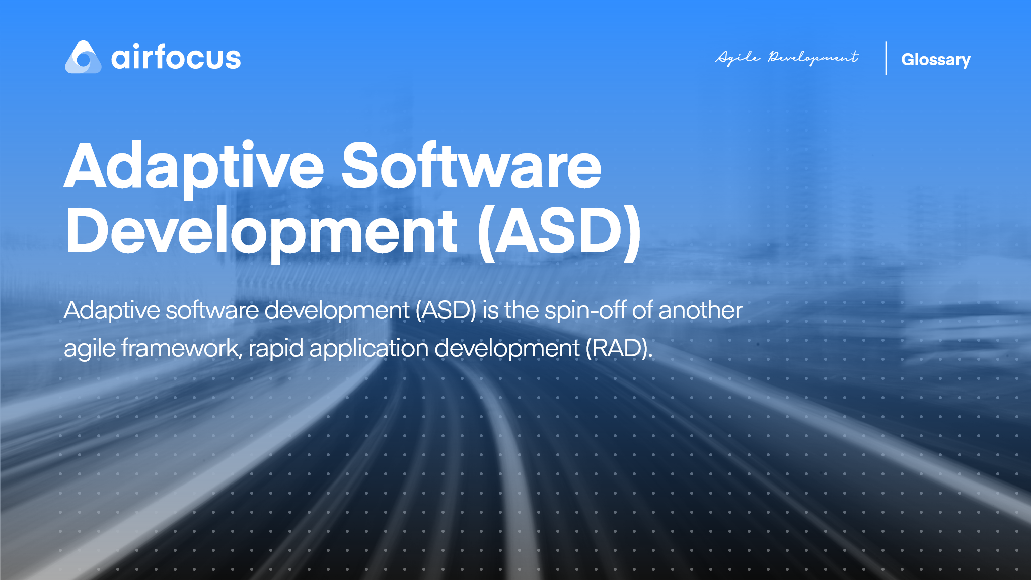 What Is Adaptive Software Development (ASD)