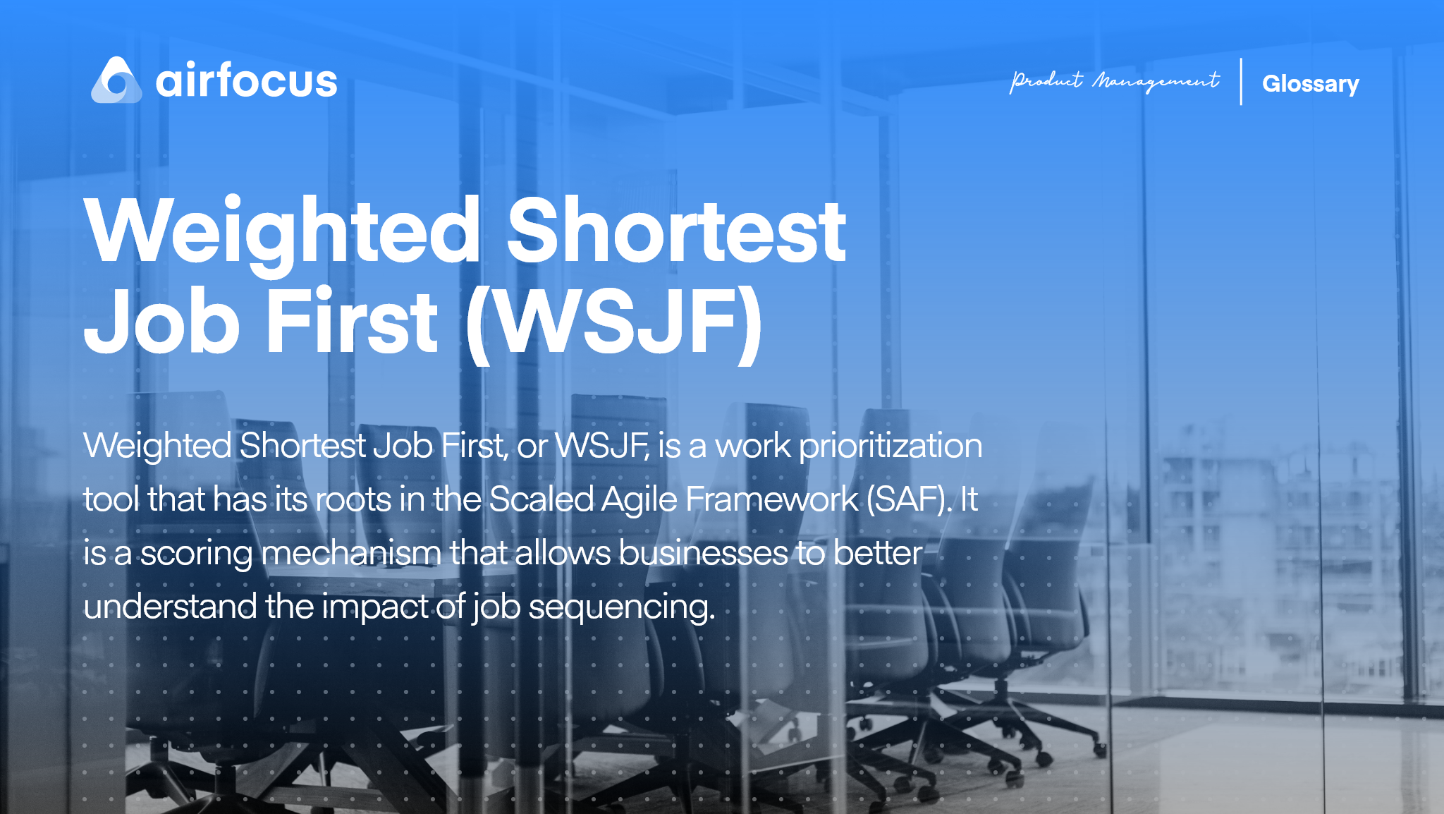 What Is Weighted Shortest Job First (WSJF)?