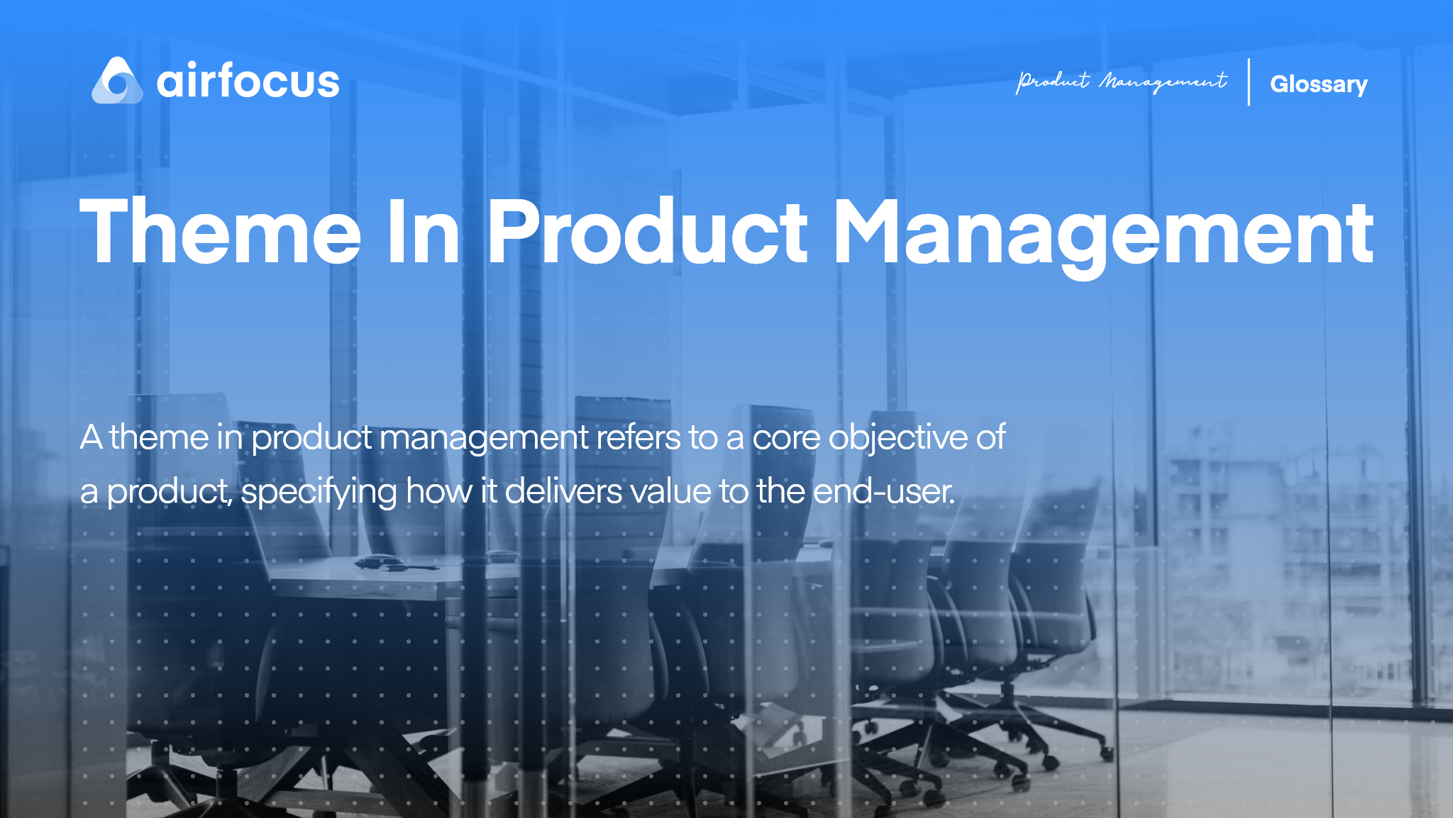 What Is a Theme in Product Management