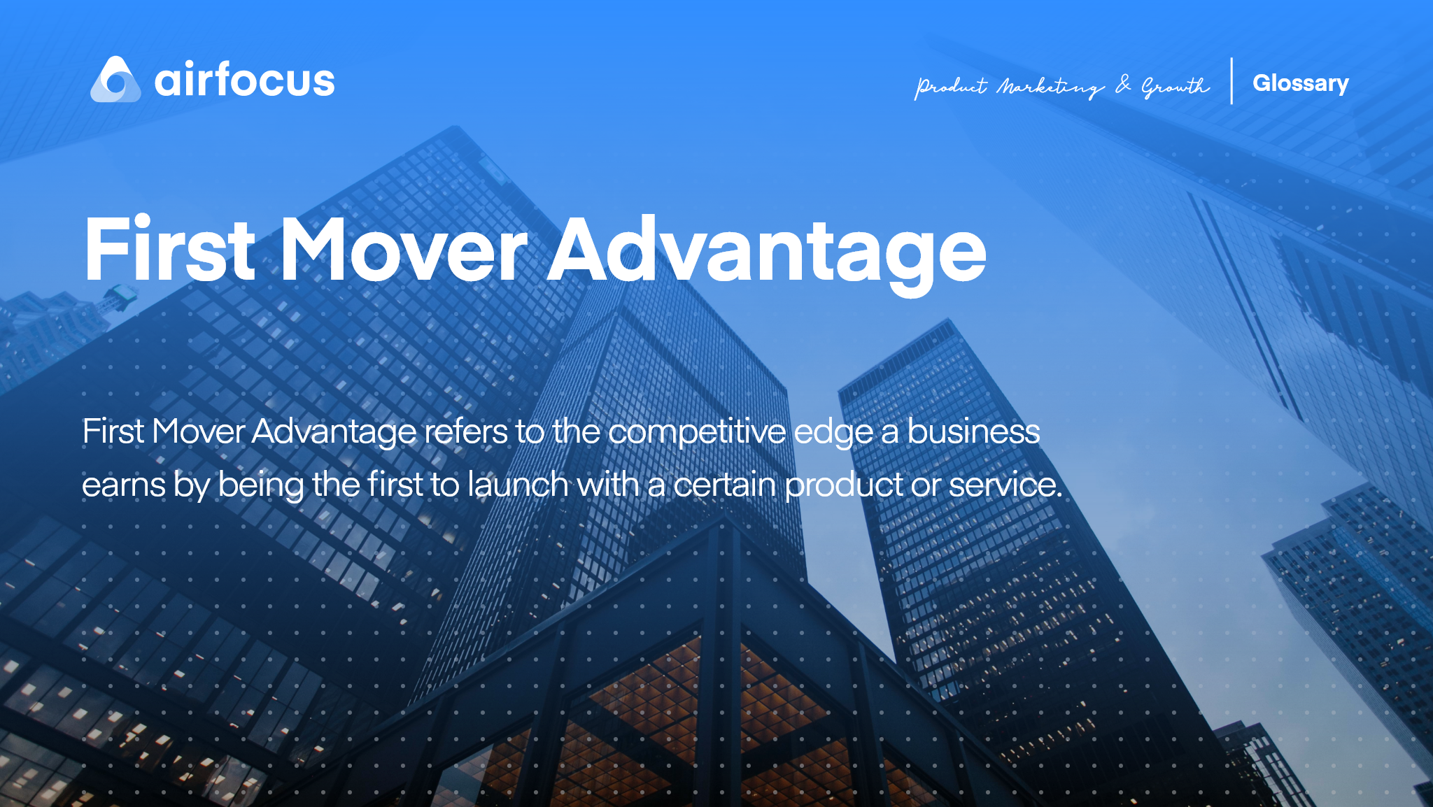 What is The First Mover Advantage