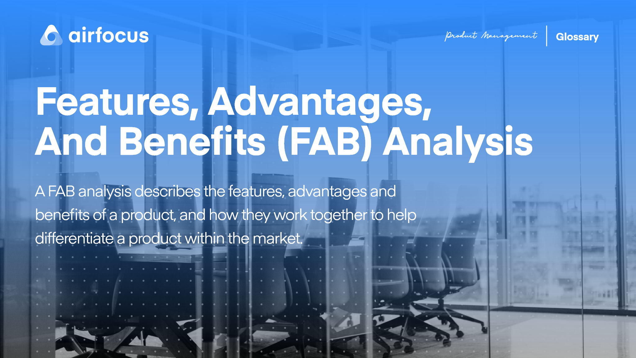 What is a 'Features, Advantages and Benefits' (FAB) analysis