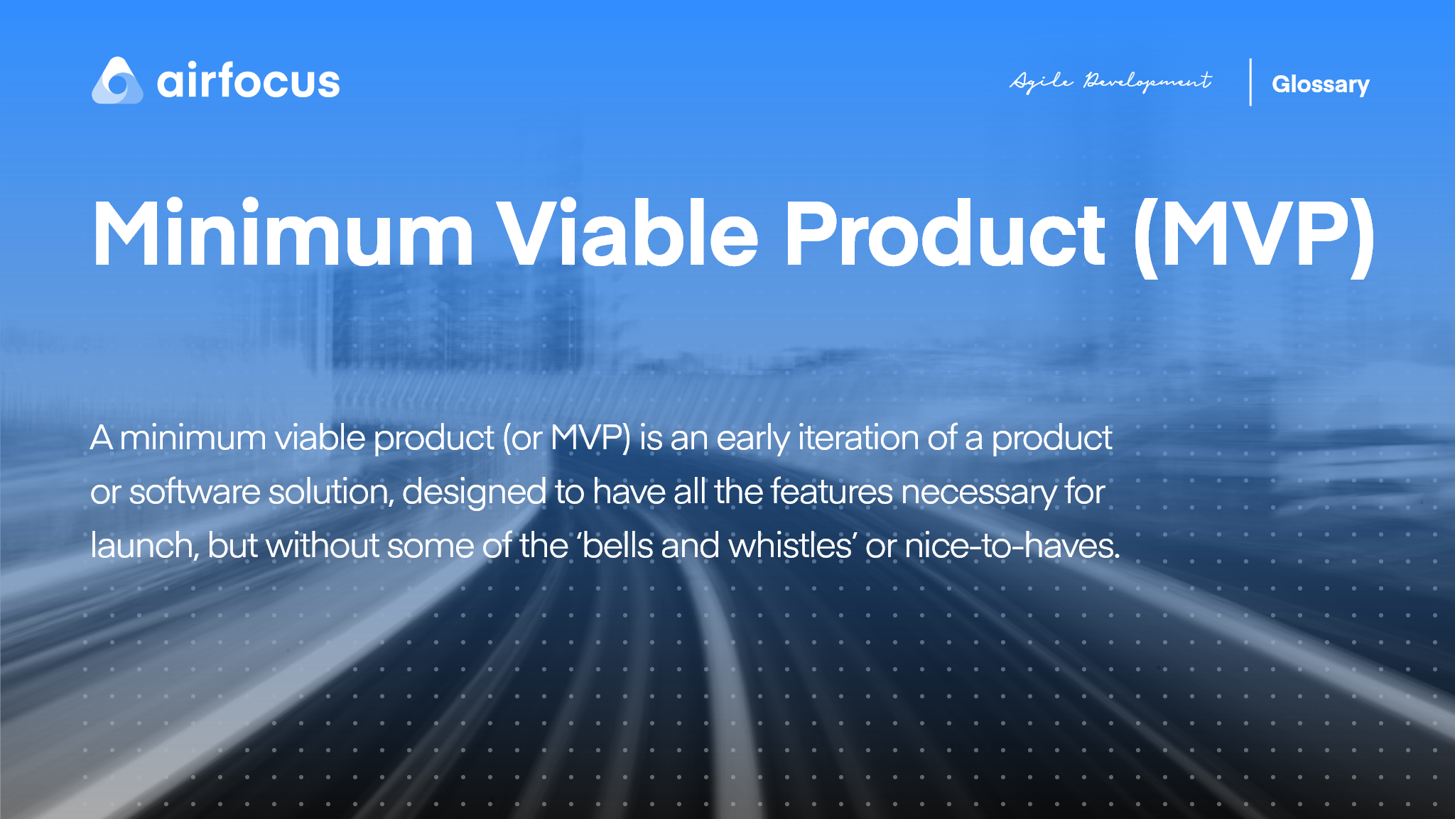 What Is A Minimum Viable Product (MVP)