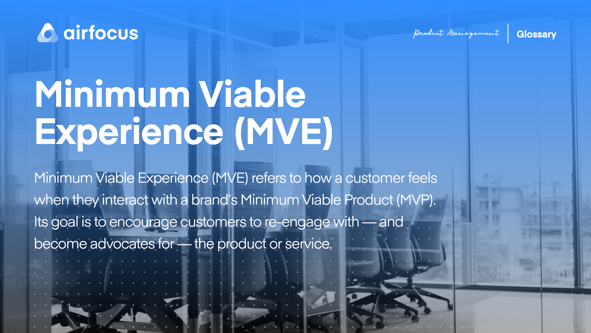 What is a Minimum Viable Experience (MVE)?