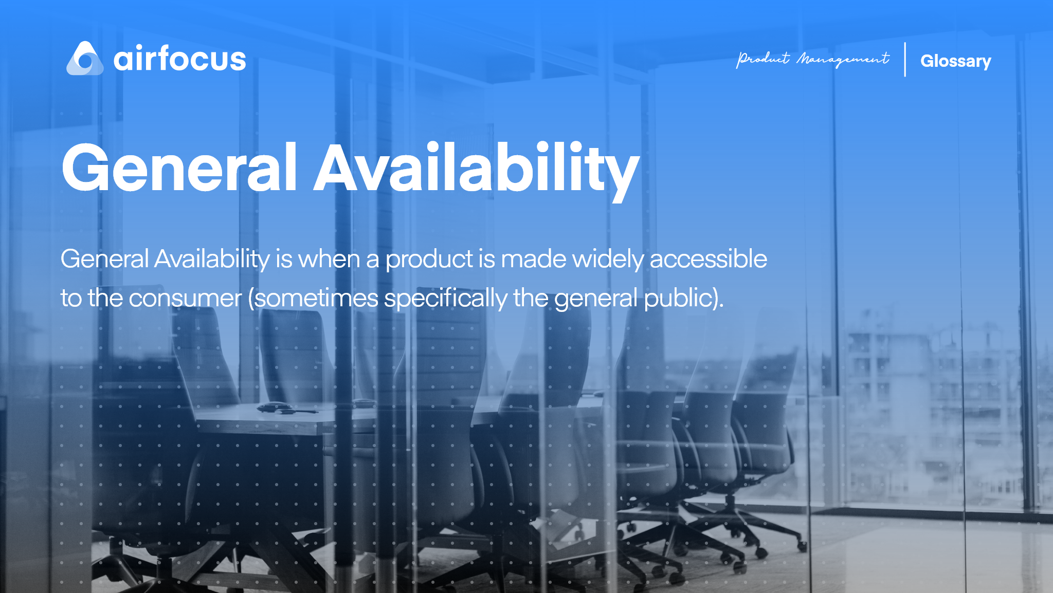 What is General Availability?