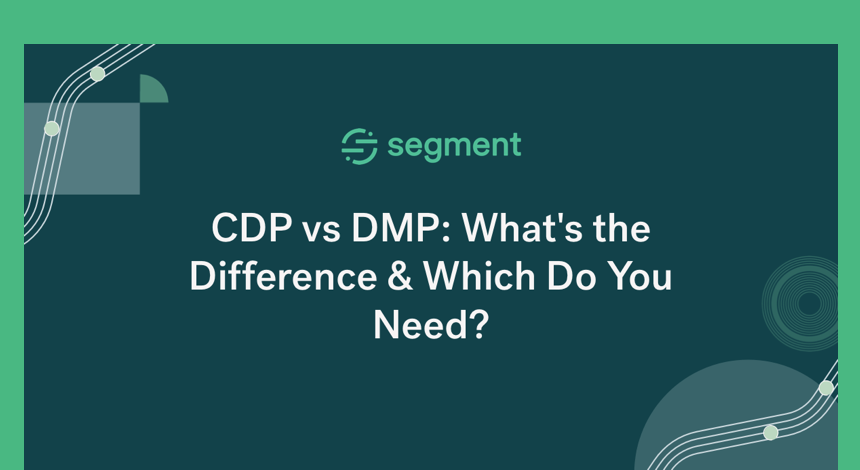 CDP vs DMP: A Complete Guide to These Two Platforms and How to Choose the Right One
