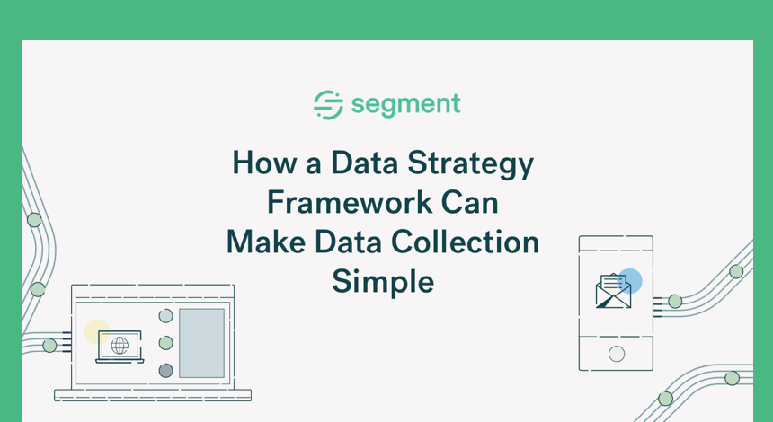 How a data strategy framework can make data collection simple
