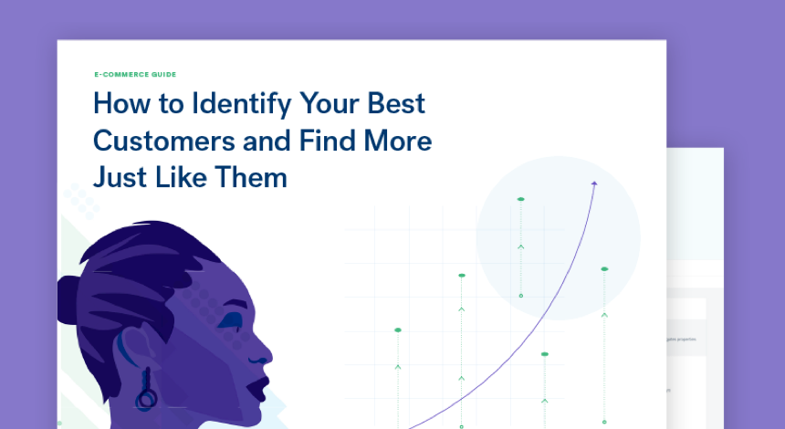 How to identify your best customers and find more just like them