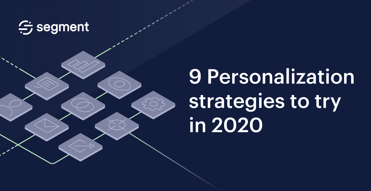 9 personalization strategies to try in 2020