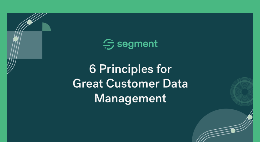 6 principles for great customer data management