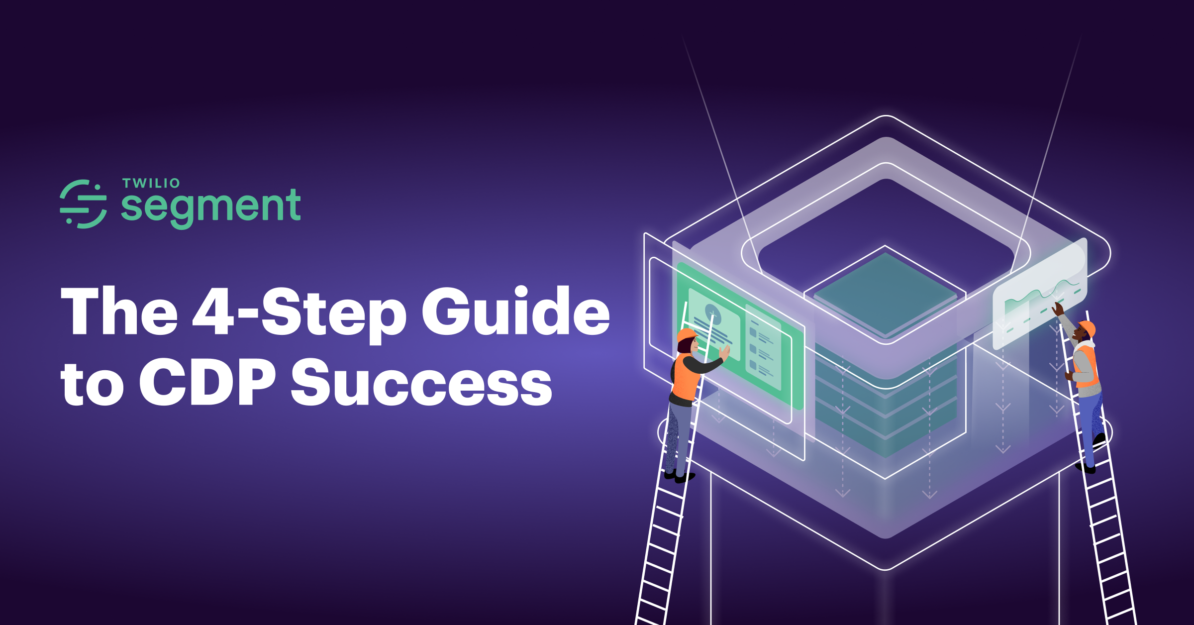 The 4-Step Guide to CDP Success